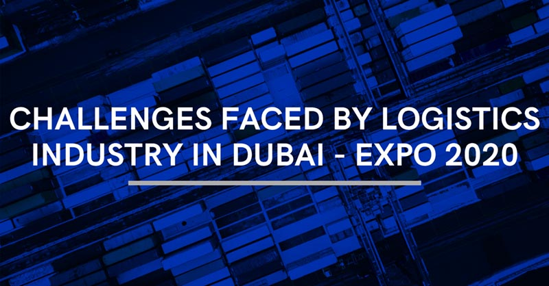 Challenges faced by Logistics Sector in Dubai | Logistics