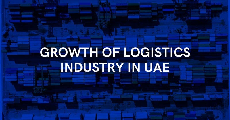 Growth of Logistics Industry In UAE