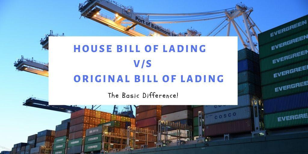 HBL (House Bill of Lading) VS OBL (Original Bill of Lading)